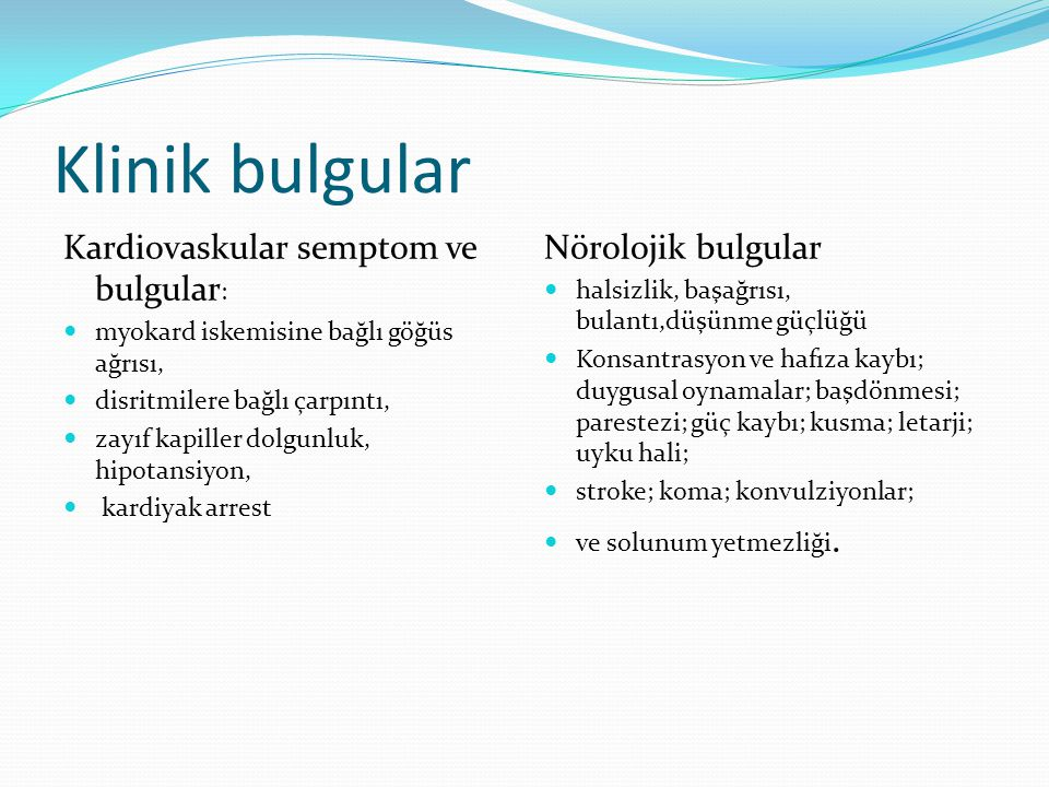 Klinik bulgular Kardiovaskular semptom ve bulgular: Nörolojik bulgular