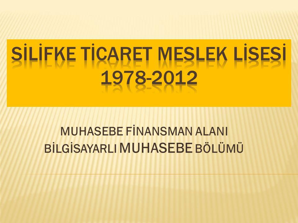 SİLİFKE TİCARET MESLEK LİSESİ 1978-2012