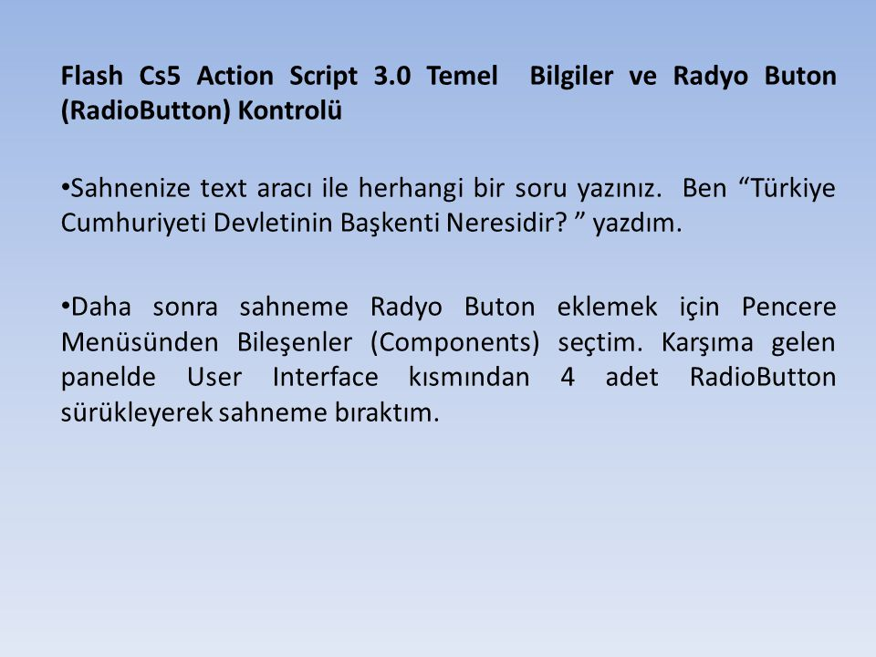 Flash Cs5 Action Script 3.0 Temel Bilgiler ve Radyo Buton (RadioButton) Kontrolü