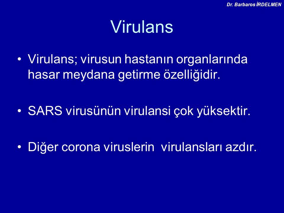 Dr. Barbaros İRDELMEN Virulans. Virulans; virusun hastanın organlarında hasar meydana getirme özelliğidir.