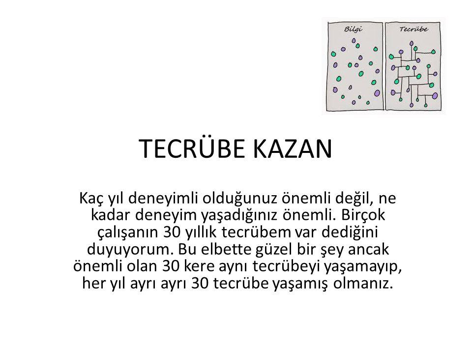 TECRÜBE KAZAN