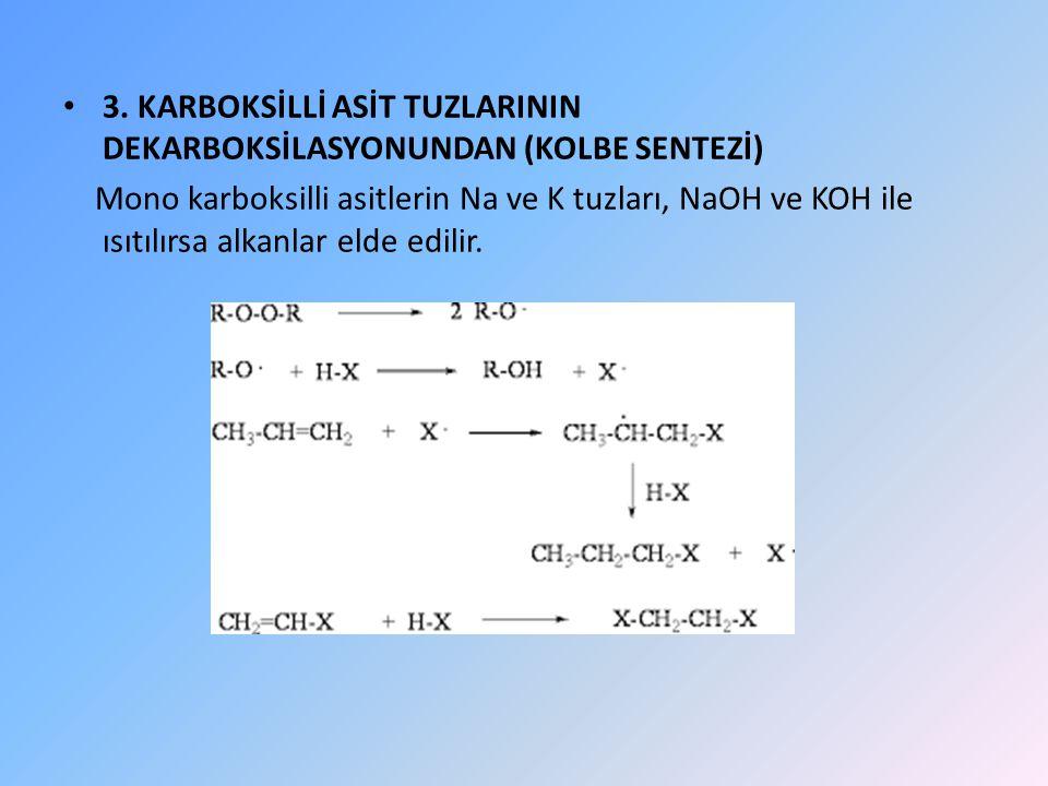3. KARBOKSİLLİ ASİT TUZLARININ DEKARBOKSİLASYONUNDAN (KOLBE SENTEZİ)