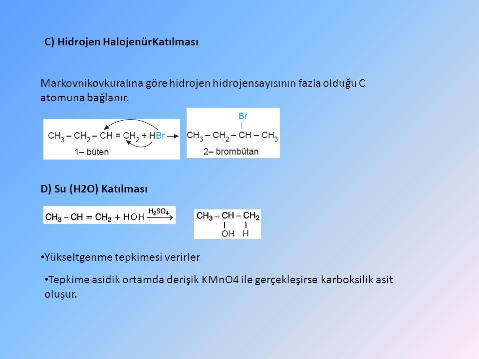 C) Hidrojen HalojenürKatılması