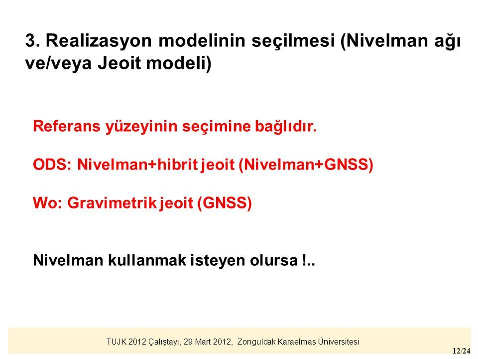3. Realizasyon modelinin seçilmesi (Nivelman ağı ve/veya Jeoit modeli)