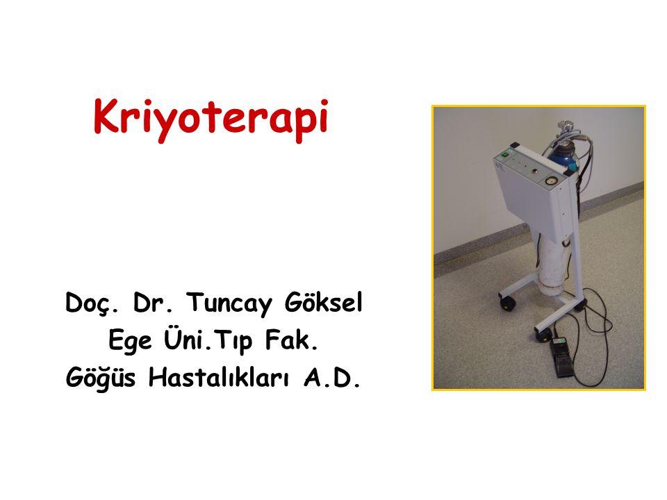 Kriyoterapi Doç. Dr. Tuncay Göksel Ege Üni.Tıp Fak.