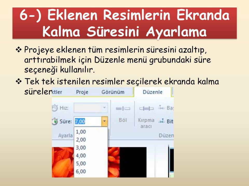 6-) Eklenen Resimlerin Ekranda Kalma Süresini Ayarlama
