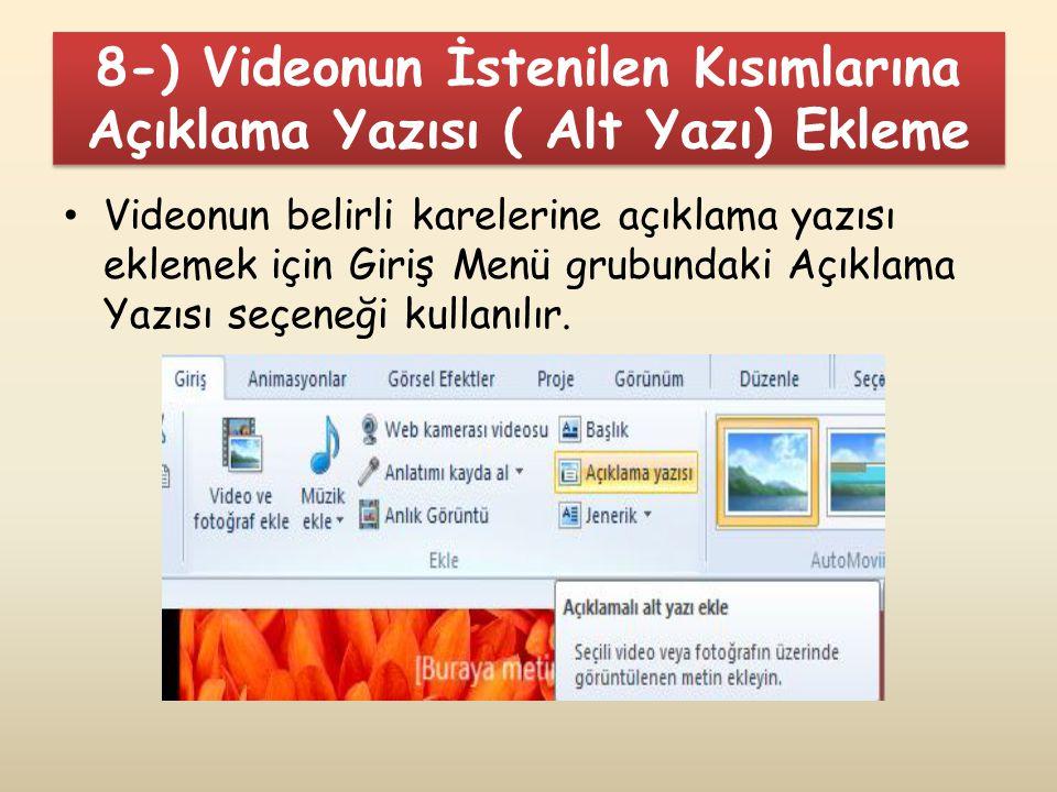 8-) Videonun İstenilen Kısımlarına Açıklama Yazısı ( Alt Yazı) Ekleme