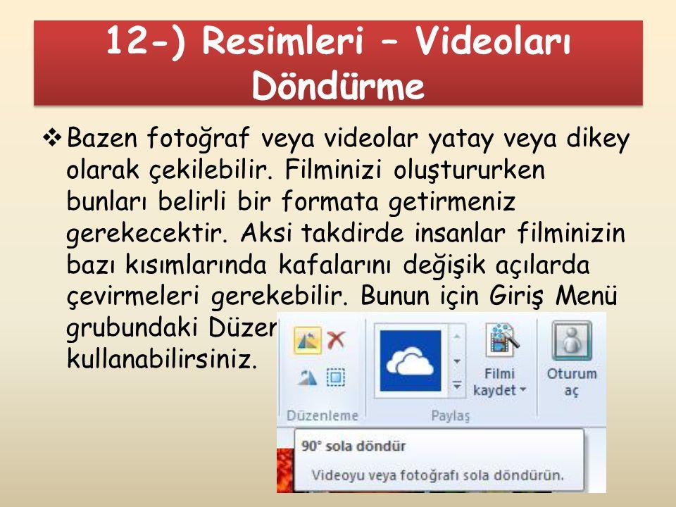 12-) Resimleri – Videoları Döndürme