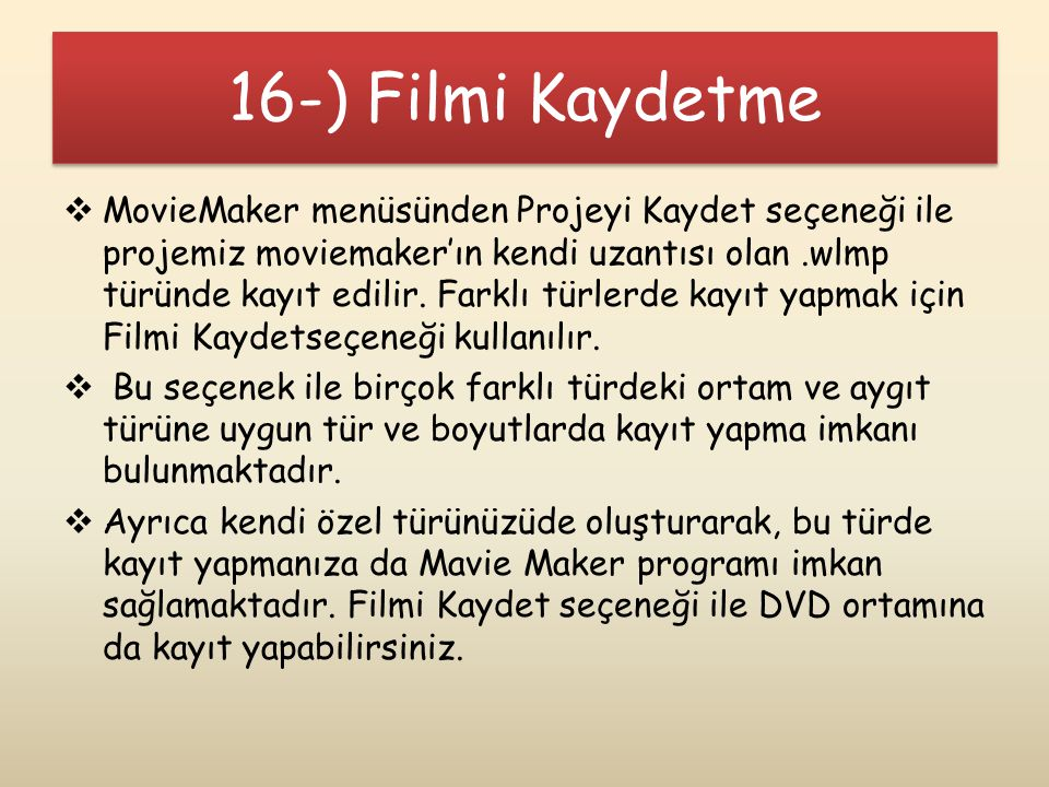 16-) Filmi Kaydetme