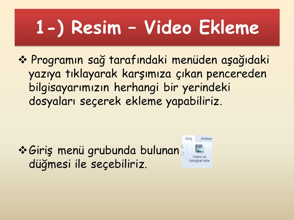 1-) Resim – Video Ekleme