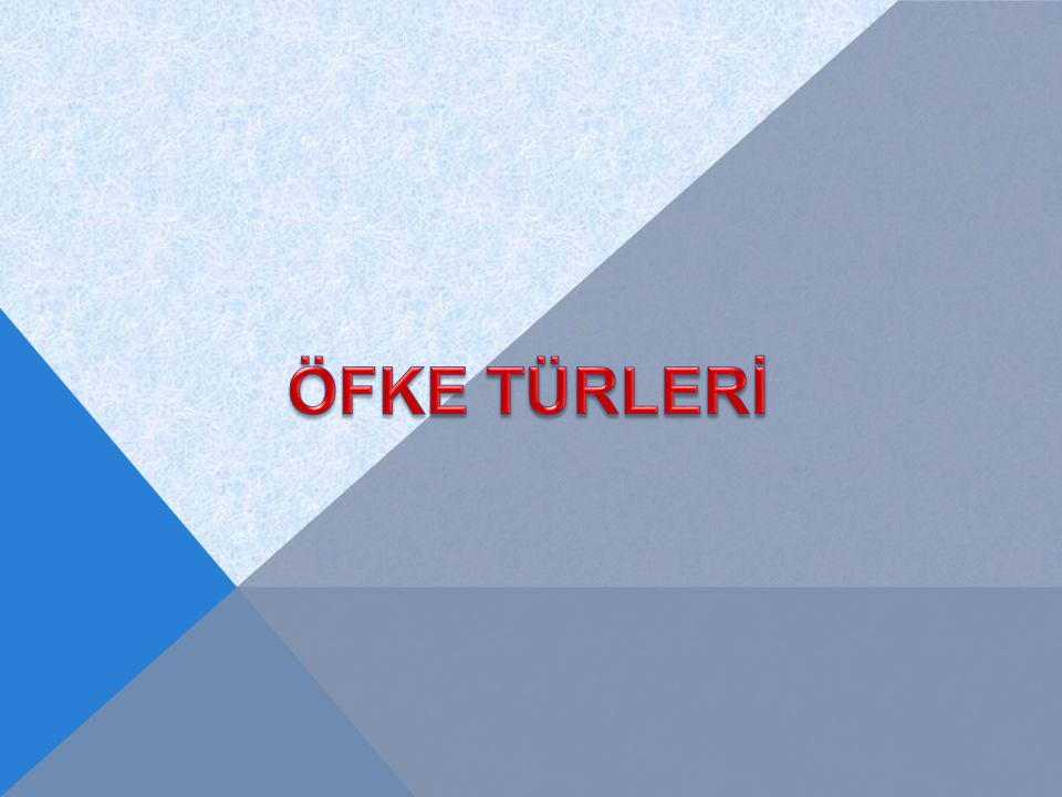 ÖFKE TÜRLERİ