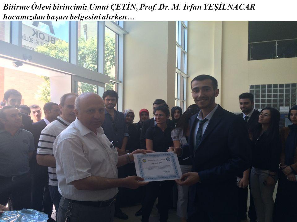 Bitirme Ödevi birincimiz Umut ÇETİN, Prof. Dr. M