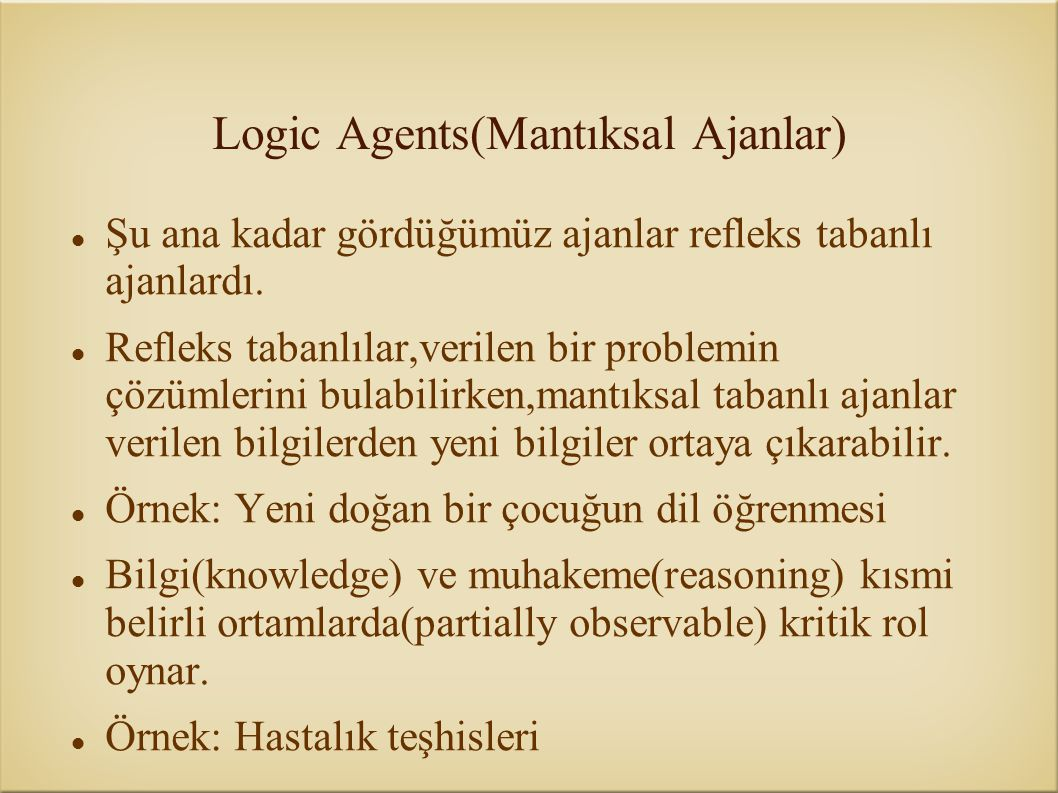 Logic Agents(Mantıksal Ajanlar)