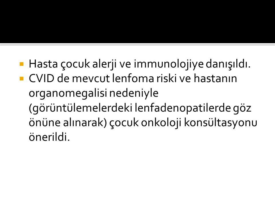 Hasta çocuk alerji ve immunolojiye danışıldı.