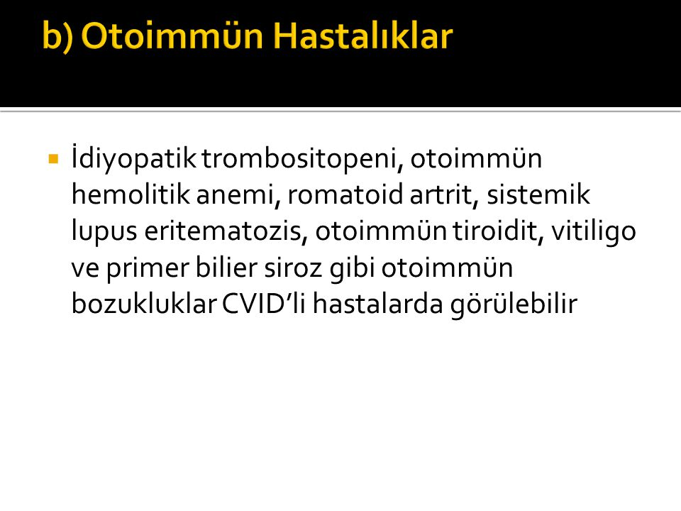 b) Otoimmün Hastalıklar