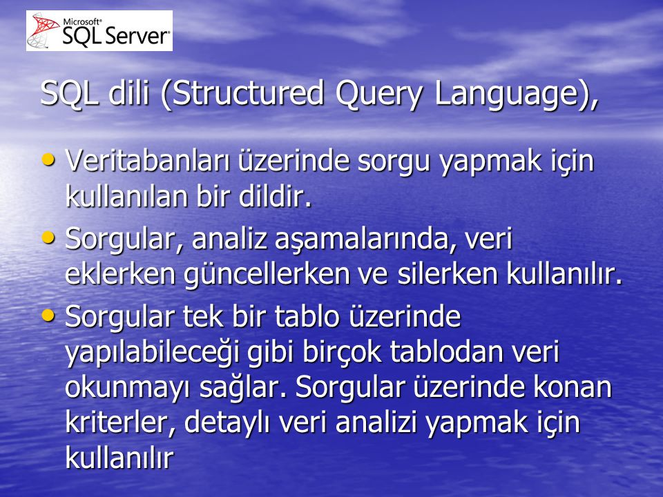 SQL dili (Structured Query Language),