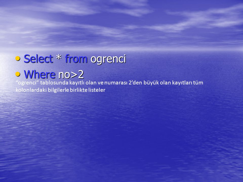 Select * from ogrenci Where no>2