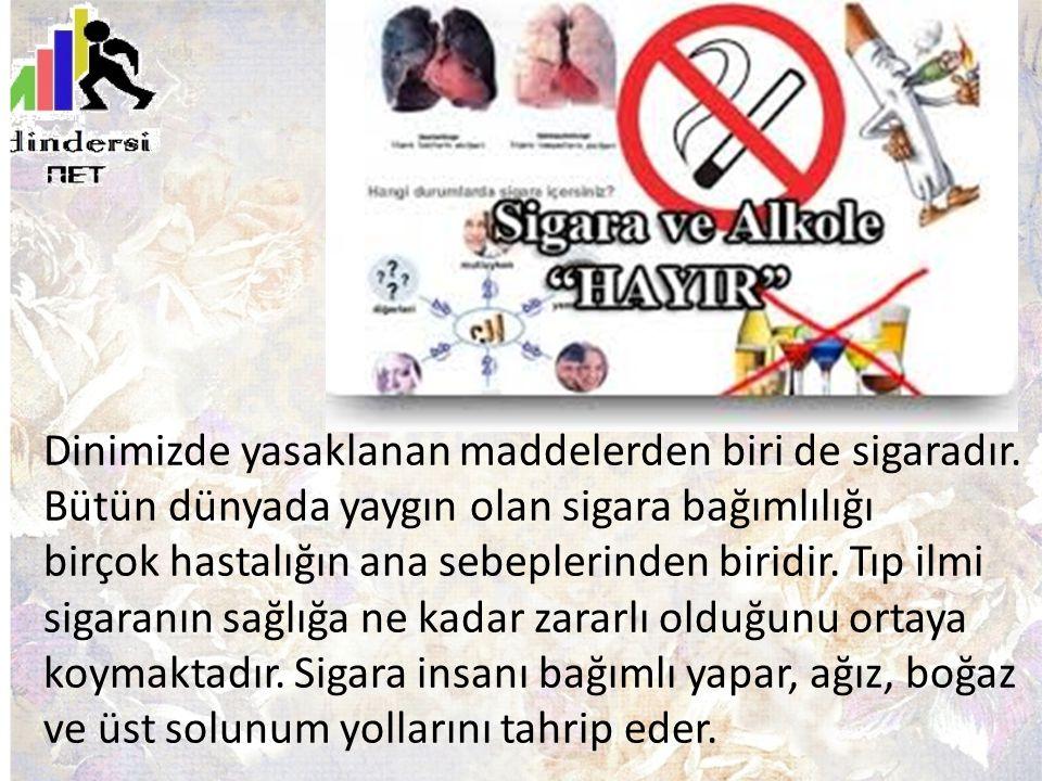Dinimizde yasaklanan maddelerden biri de sigaradır