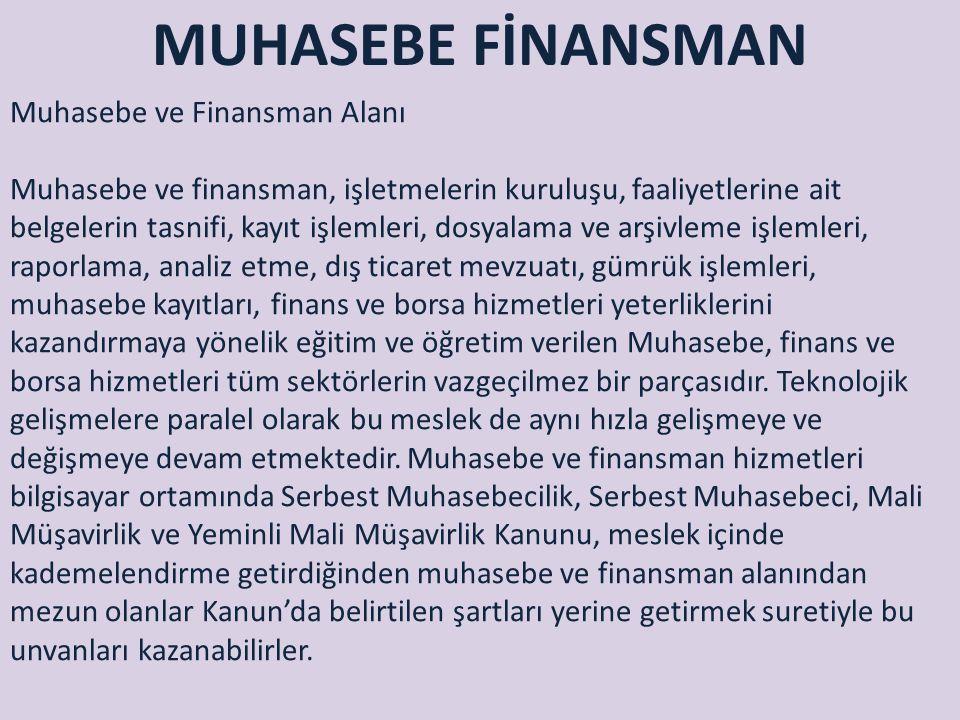 MUHASEBE FİNANSMAN Muhasebe ve Finansman Alanı