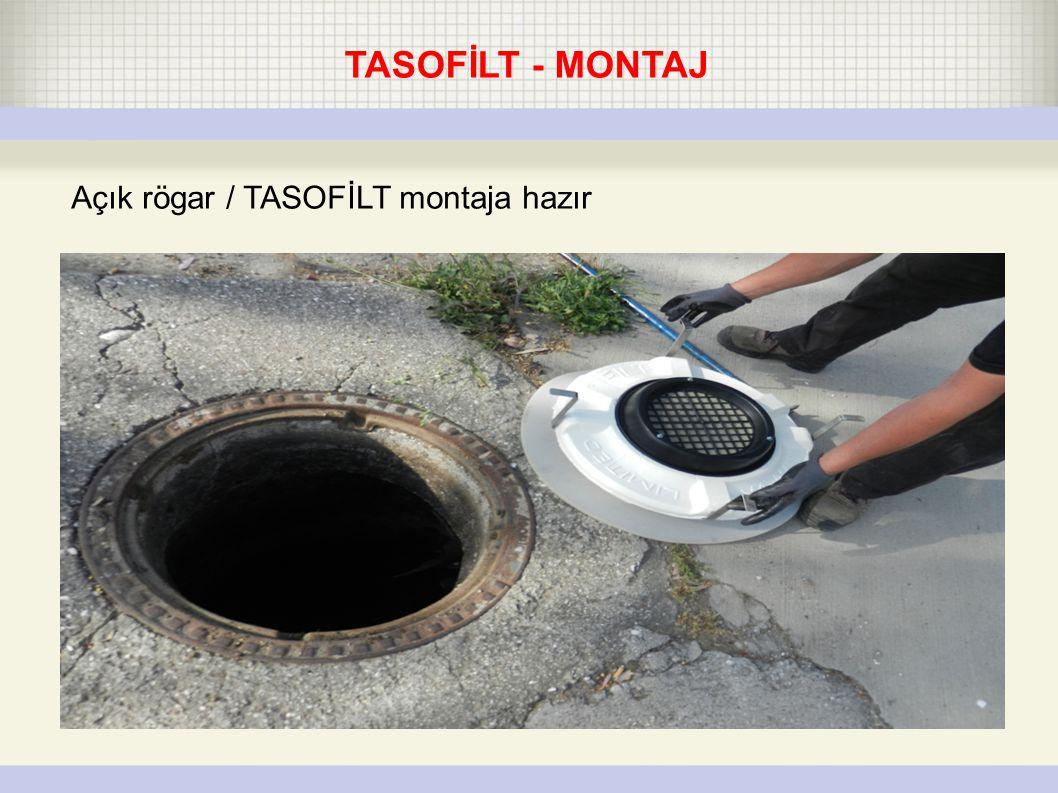 TASOFİLT - MONTAJ Açık rögar / TASOFİLT montaja hazır