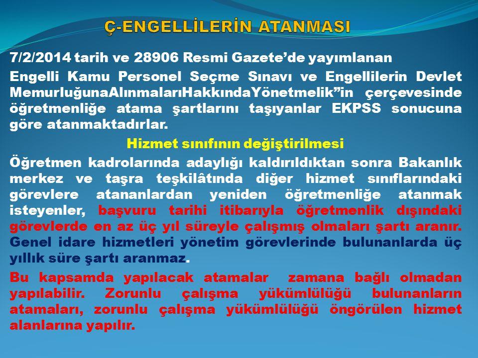 Ç-ENGELLİLERİN ATANMASI