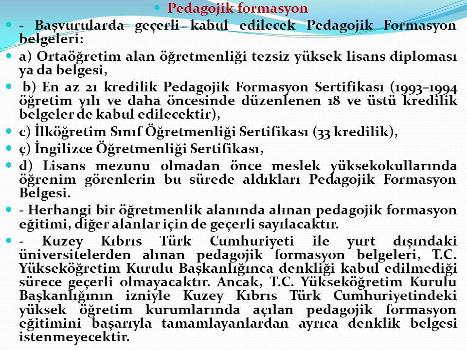 Pedagojik formasyon - Başvurularda geçerli kabul edilecek Pedagojik Formasyon belgeleri:
