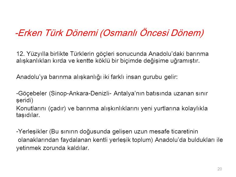 -Erken Türk Dönemi (Osmanlı Öncesi Dönem)