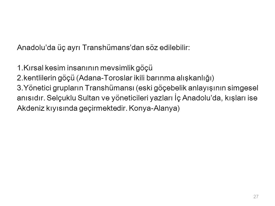 Anadolu'da üç ayrı Transhümans'dan söz edilebilir: 1