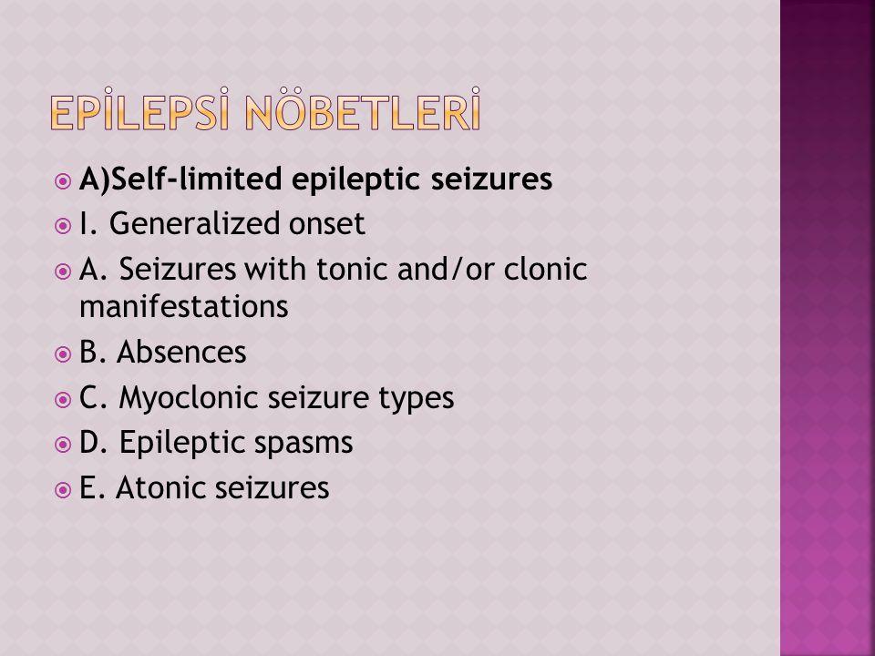 Epİlepsİ nöbetlerİ A)Self-limited epileptic seizures