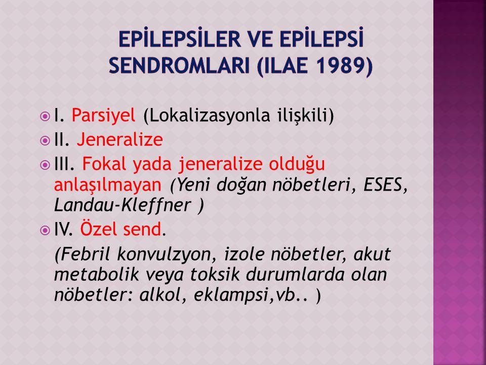 Epİlepsİler ve Epİlepsİ SendromlarI (ILAE 1989)