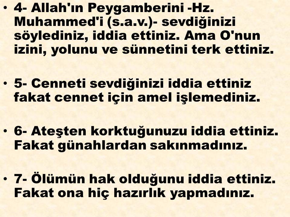 4- Allah ın Peygamberini -Hz. Muhammed i (s. a. v