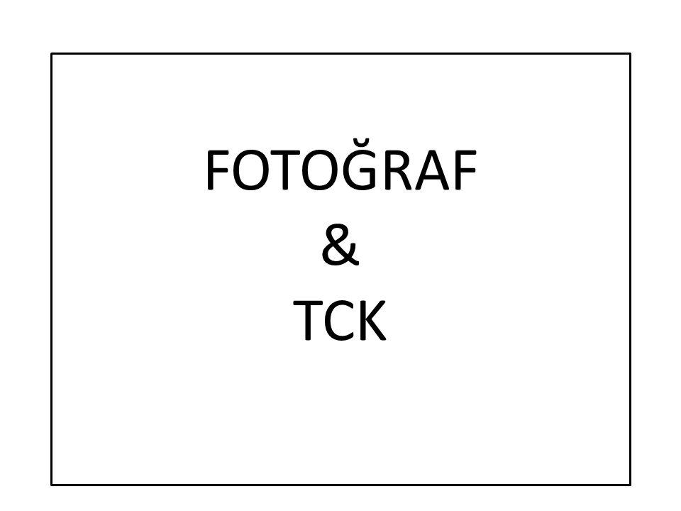 FOTOĞRAF & TCK