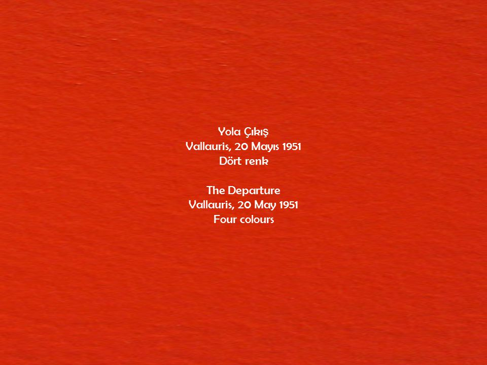 Yola Çıkış Vallauris, 20 Mayıs 1951 Dört renk The Departure Vallauris, 20 May 1951 Four colours