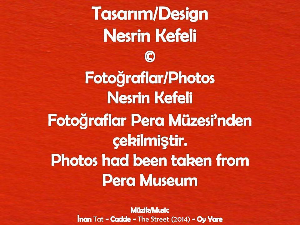 Tasarım/Design Nesrin Kefeli © Fotoğraflar/Photos Nesrin Kefeli