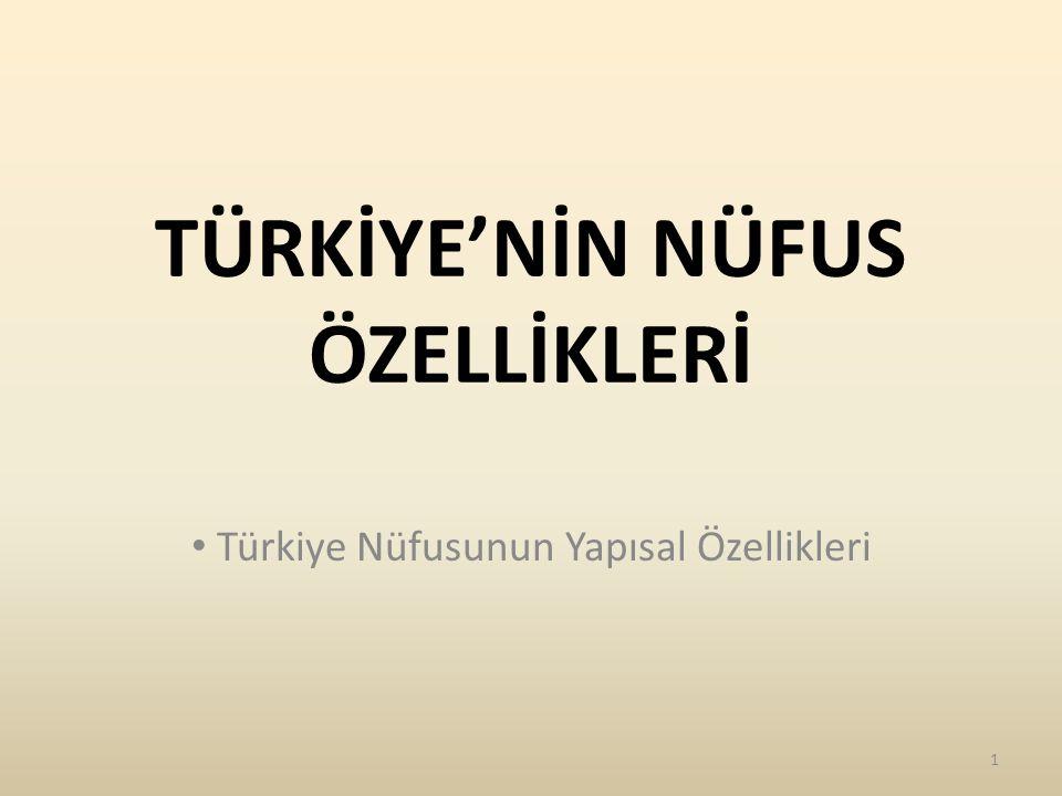 TÜRKİYE'NİN NÜFUS ÖZELLİKLERİ
