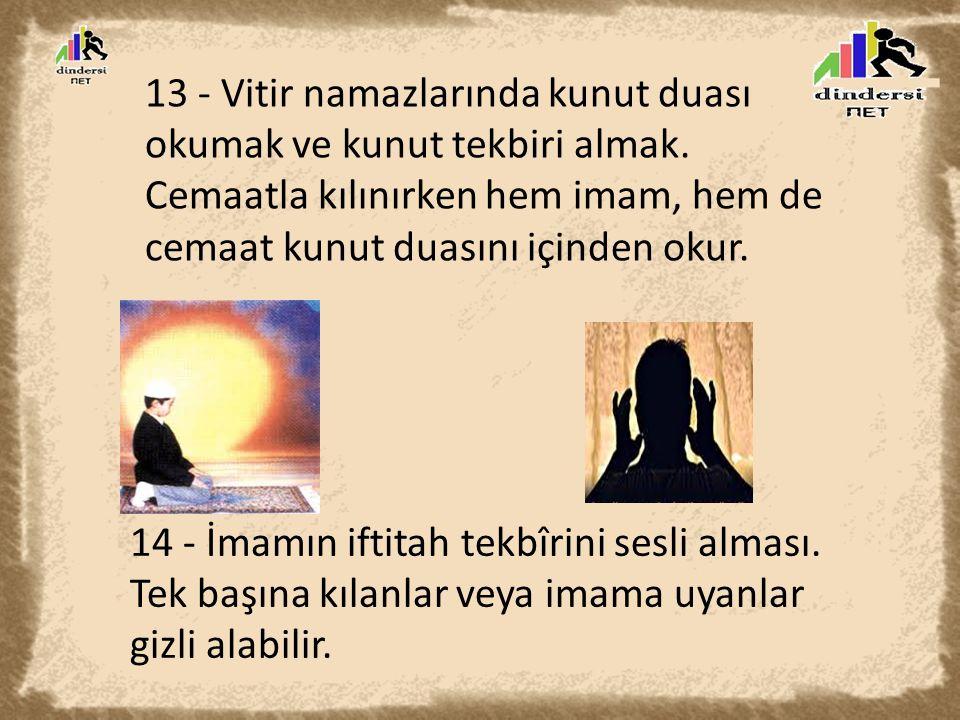 13 - Vitir namazlarında kunut duası okumak ve kunut tekbiri almak