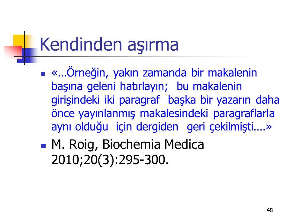 Kendinden aşırma M. Roig, Biochemia Medica 2010;20(3):295-300.