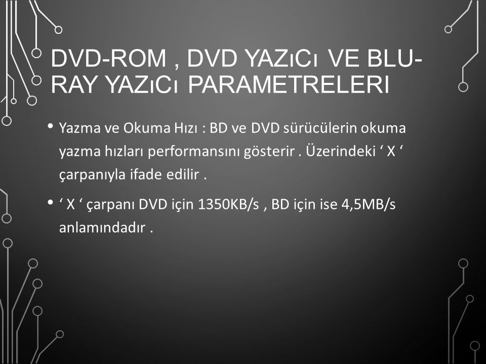 DVD-ROM , DVD Yazıcı ve Blu-Ray Yazıcı Parametreleri