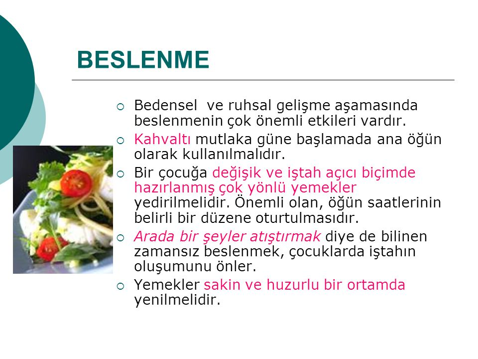 BESLENME Bedensel ve ruhsal gelişme aşamasında beslenmenin çok önemli etkileri vardır.