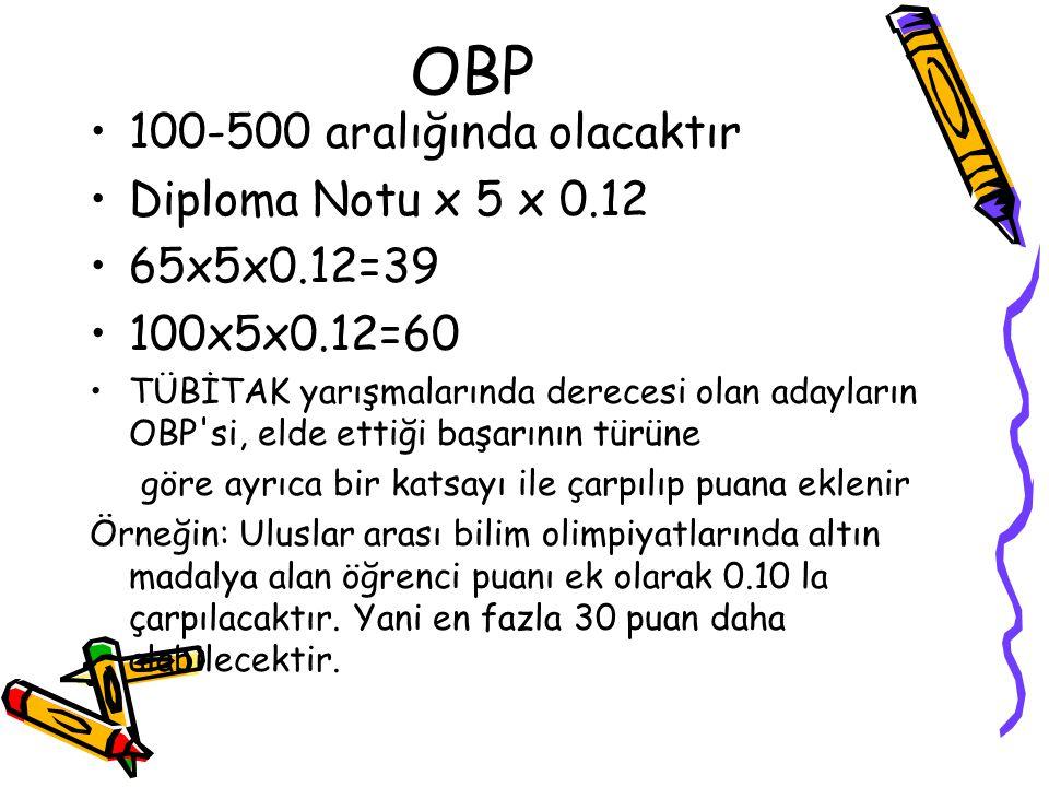 OBP 100-500 aralığında olacaktır Diploma Notu x 5 x 0.12 65x5x0.12=39