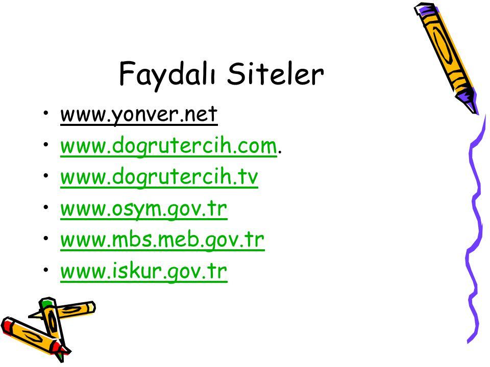 Faydalı Siteler www.yonver.net www.dogrutercih.com. www.dogrutercih.tv