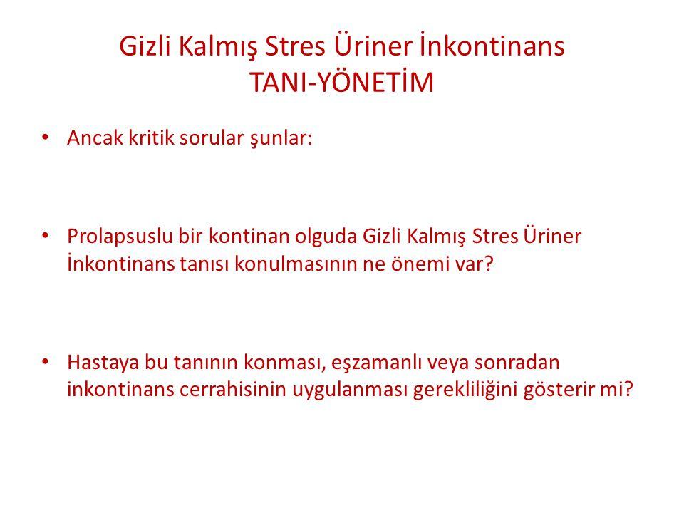 Gizli Kalmış Stres Üriner İnkontinans TANI-YÖNETİM