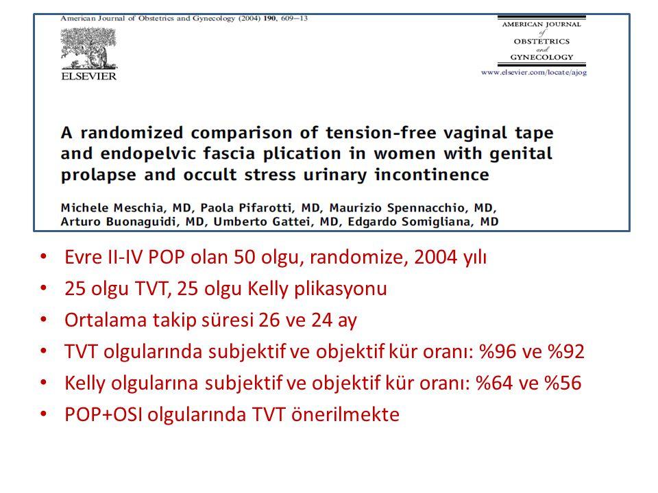 Evre II-IV POP olan 50 olgu, randomize, 2004 yılı