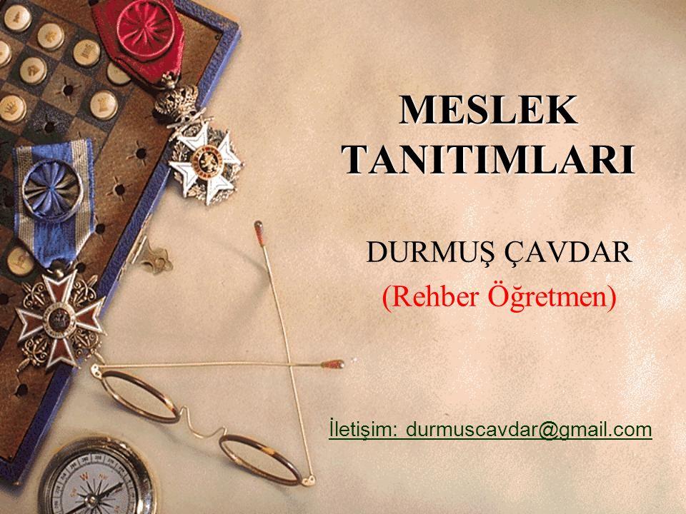 DURMUŞ ÇAVDAR (Rehber Öğretmen)