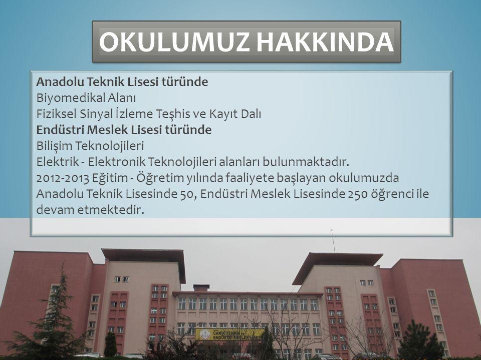 OKULUMUZ HAKKINDA Anadolu Teknik Lisesi türünde Biyomedikal Alanı