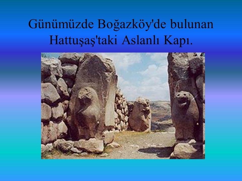 Günümüzde Boğazköy de bulunan Hattuşaş taki Aslanlı Kapı.