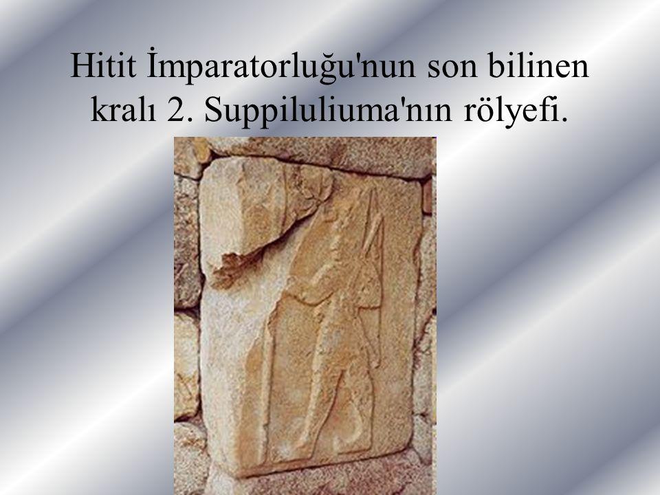 Hitit İmparatorluğu nun son bilinen kralı 2. Suppiluliuma nın rölyefi.