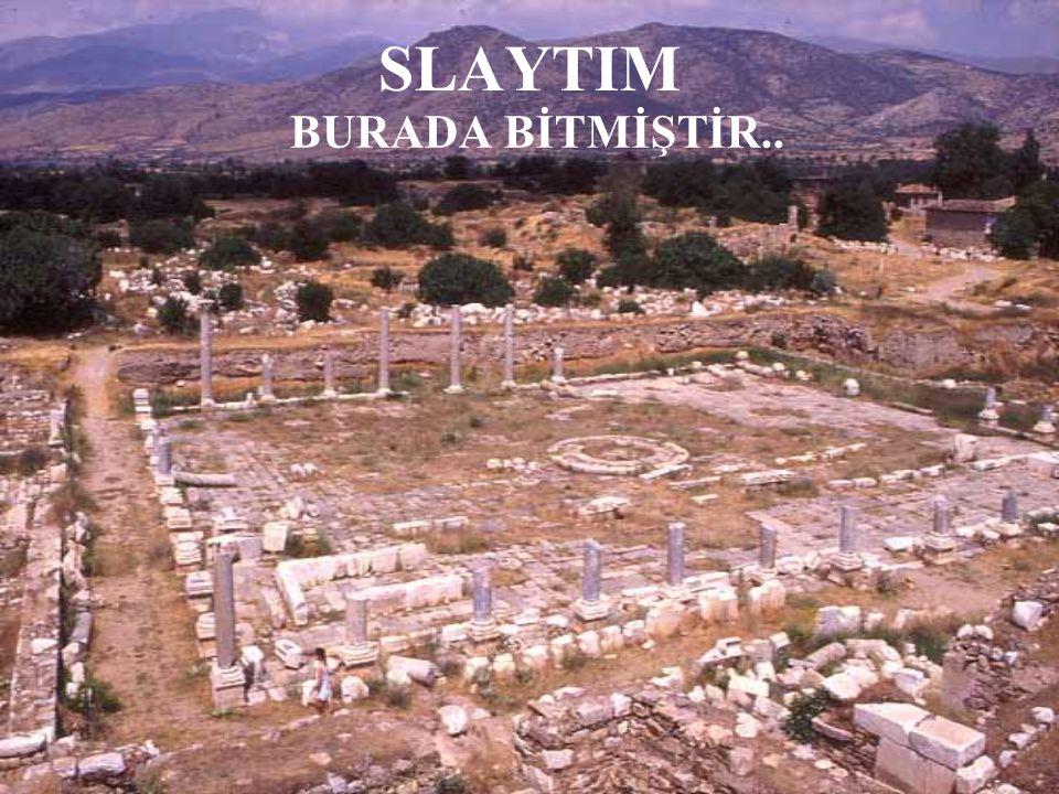 SLAYTIM BURADA BİTMİŞTİR..