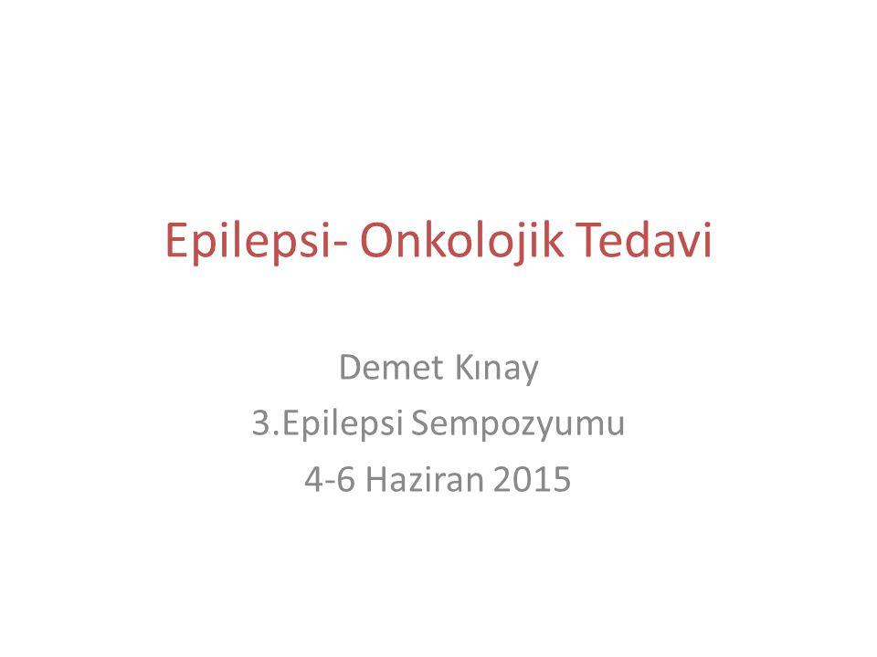 Epilepsi- Onkolojik Tedavi