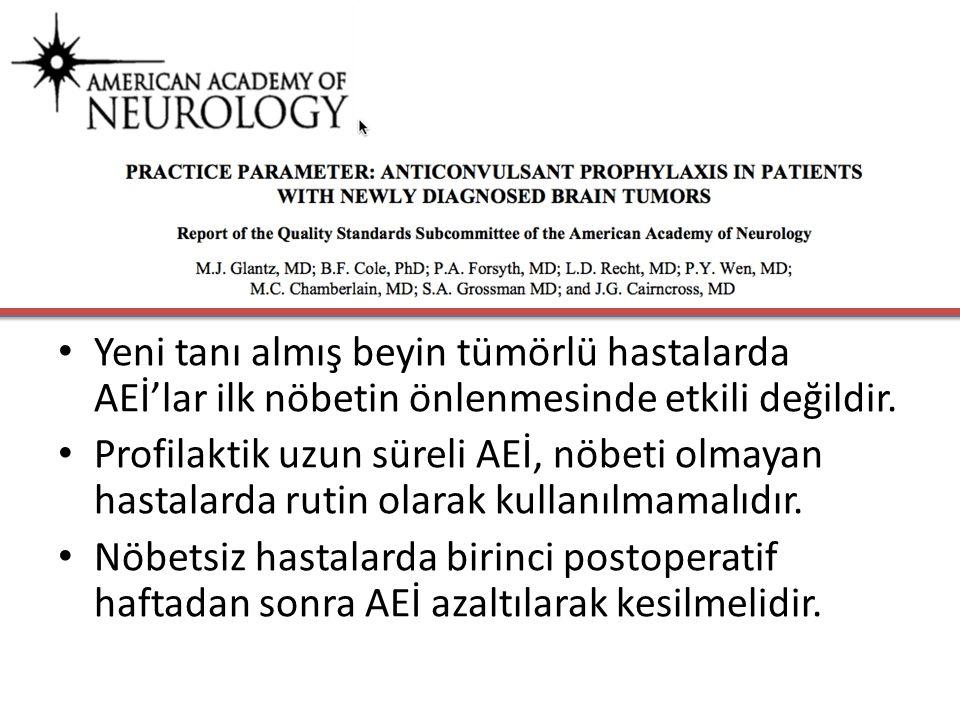 Yeni tanı almış beyin tümörlü hastalarda AEİ'lar ilk nöbetin önlenmesinde etkili değildir.